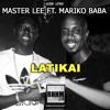 LATIKAI - MASTER LEE Ft. MARIKO BABA