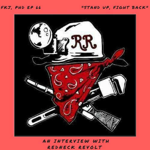 EP 66: Stand Up & Fight Back - An Interview with Redneck Revolt