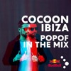 COCOON IBIZA 2017 IN THE MIX - POPOF - FREE DOWNLOAD