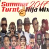 Summer 2017 Turnt Nija Mix - Dj Swish