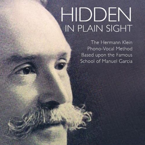 Hidden In Plain Sight: The Hermann Klein Phono-Vocal Method