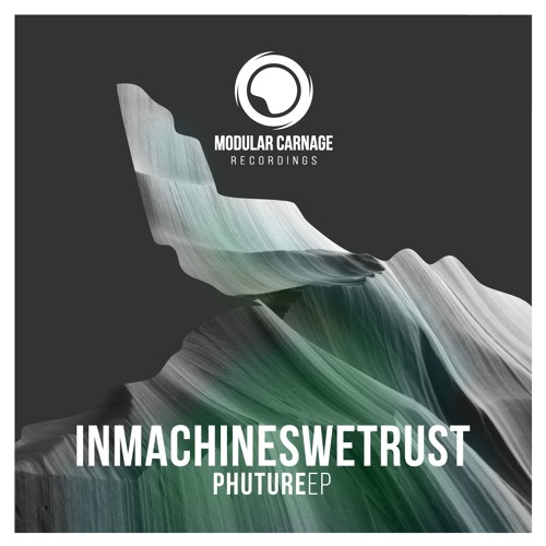 Inmachineswetrust - Phuture EP