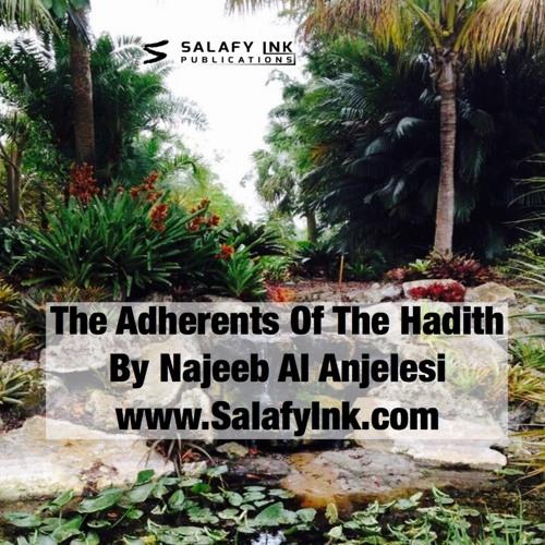 The Adherents Of The Hadith By Najeeb Al Anjelesi