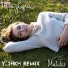 Malibu-Miley Cyrus Yshkh Remix(download available)