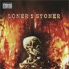 Loner 2 Stoner (Prod. wall1e) *VIDEO OUT NOW*
