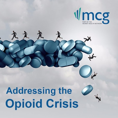 MCG Podcast: Addressing The Opioid Crisis