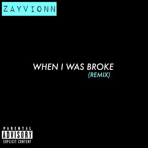 When I Was Broke (Remix)