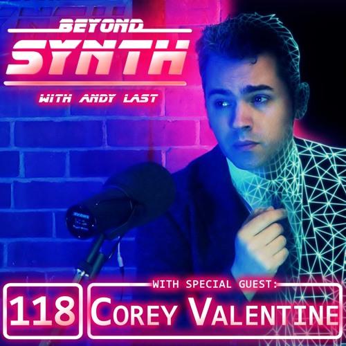 Beyond Synth - 118 - Corey Valentine