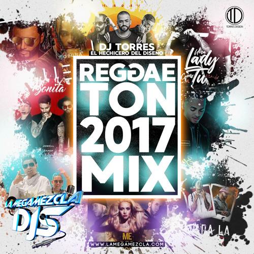 Reggaeton 2017 Mix - Dj Torres   La Mega Mezcla Djs