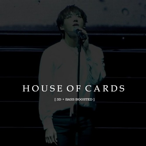HOUSE OF CARDS - BTS [3D + BASS BOOSTED]