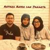 Antara Anyer Dan Jakarta Ft. @astifajriani & @vembria