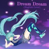 Dream Dream - Hatsune Miku (Yume Yume English Cover)