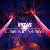 Vyt4s - Oasis In Miami *[Buy=Free Download]*