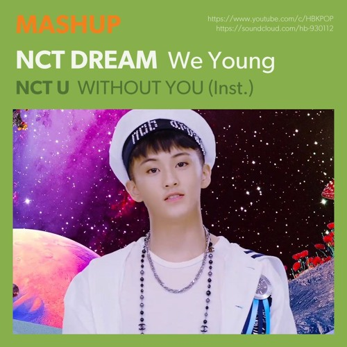 MASHUP] NCT DREAM - We Young / NCT U - WITHOUT YOU (Inst ) by HB
