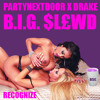 PARTYNEXTDOOR - Recognize (feat. Drake) (B.I.G. $L£WD)