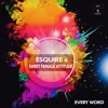 ST04 : eSquire & Sweet Female Attitude - Every Word (Original Mix)