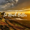 Sandro Cavazza - So Much Better (ft. Swae Lee, Justin Bieber and French Montana)