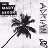 The Mary Nixons - Adrian (Mintway Remix)