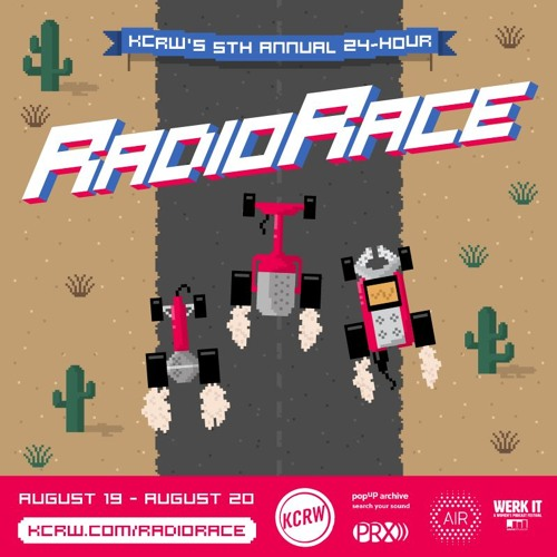 KCRW's 5th Annual 24-Hour Radio Race: The Playlist! (2017 Radio Race)