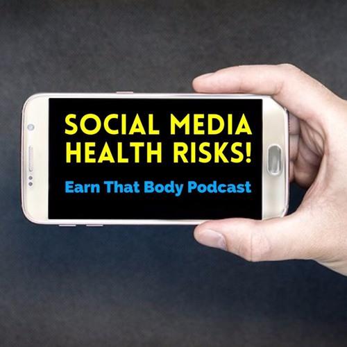 #66 Social Media Health Risks!