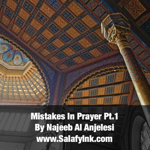 Mistakes In Prayer Pt.1 By Najeeb Al Anjelesi