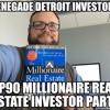 Renegade Detroit Investors Ep 90 The Millionaire Real Estate Investor Part 1