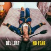 No Fear Dej Loaf