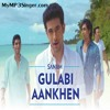 Gulabi Aankhen - MyMP3Singer.com