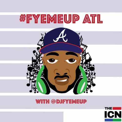 #FyeMeUp ATL Season 3 Ep 1 Podcast