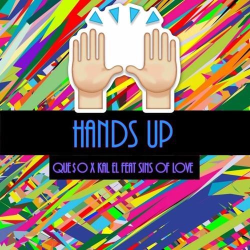 KΛL- EL & Que$o - Hands Up ft. Sins Of Love