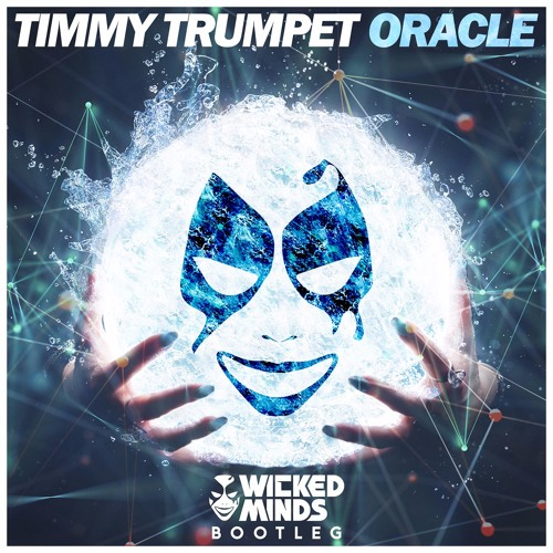 Timmy Trumpet - Oracle (Wicked Minds Bootleg)*FREE DOWNLOAD*