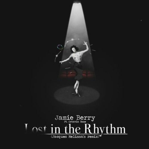 Jamie Berry - Lost in the Rhythm (Jacques Melissa's remix)