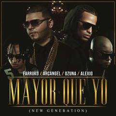 Farruko Ft. Ozuna, Arcangel Y Alexio La Bruja - Mayor Que Yo(New Generation)