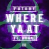Future - Where Ya At Ft. Drake (Hazardv Remix)
