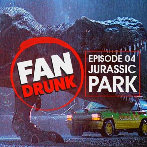 FanDrunk - 04 - Jurassic Park