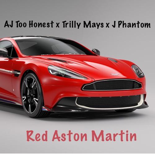Red Aston Martin Aj Too Honest X Trilly Mays X J Phantom By Trilly