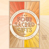 THE FOUR SACRED GIFTS Audiobook Excerpt