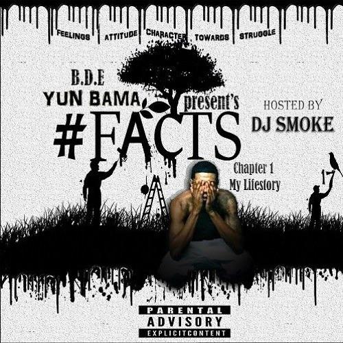 Yun Bama - #Facts17 Mixtape Hosted by Dj Smoke