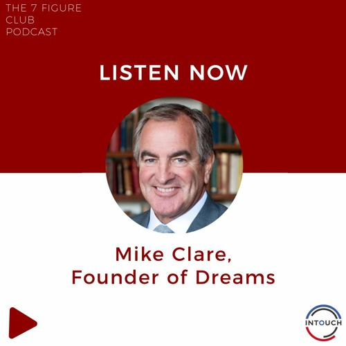 The 7 Figure Club Podcast Episode 8- Mike Clare