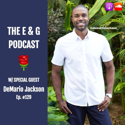 Ep. 129: DeMario Jackson (The Bachelorette S13 & Bachelor in Paradise S4)