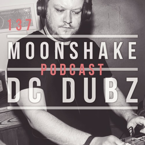 Moonshake Podcast - Mix by DC-Dubz - 137