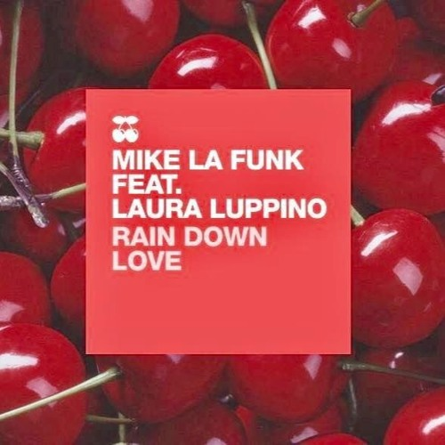 Mike La Funk feat Laura Luppino - Rain Down Love (PACHA Recordings)