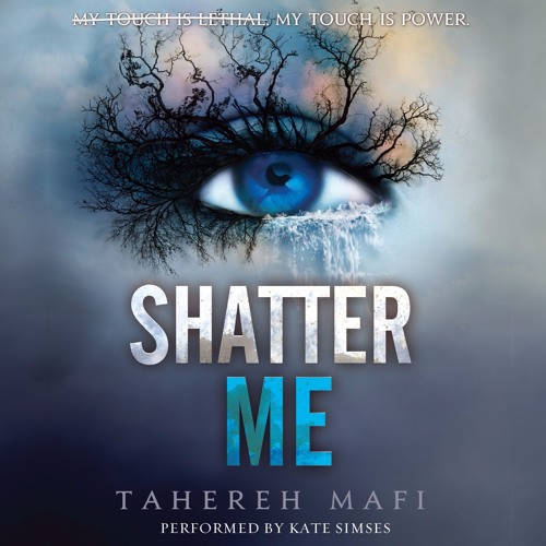 An Excerpt from SHATTER ME by Tahereh Mafi