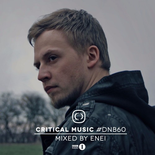 Critical Music #DNB60 | Mixed by Enei | BBC Radio 1 (Friction D&B Show) | August 2017