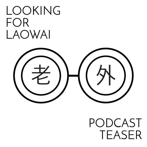 Looking for Laowai Teaser