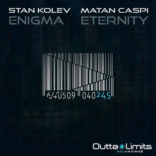 Stan Kolev, Matan Caspi - Eternity (Original Mix) [Outta Limits Recordings]