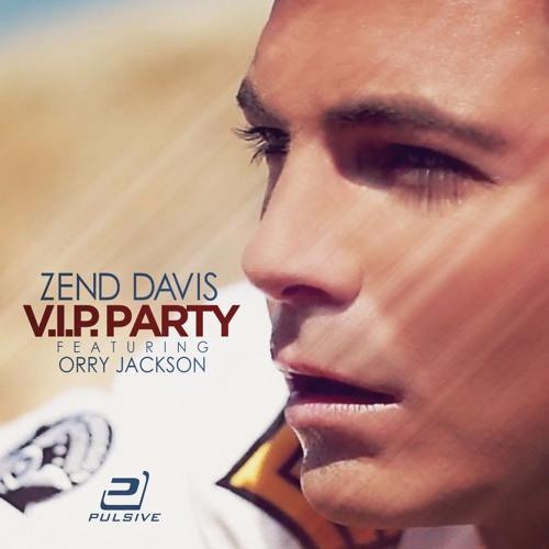 Zend Davis feat. Orry Jackson - V.I.P. Party (Club Mix)