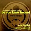 Anthony Goode - Do You Know House (DJ Pitts Re-Interpretation)