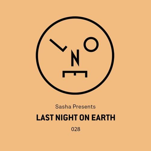 Sasha presents Last Night On Earth | Show 028 (August 2017) w/ Budakid - 120mins