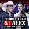 Pedro Paulo e Alex - Tome love
